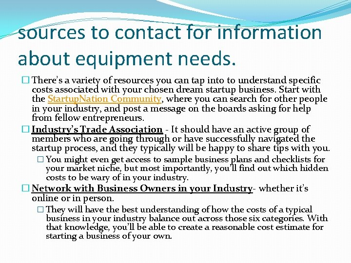 sources to contact for information about equipment needs. � There's a variety of resources