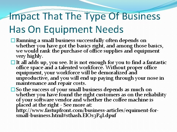 Impact That The Type Of Business Has On Equipment Needs �Running a small business