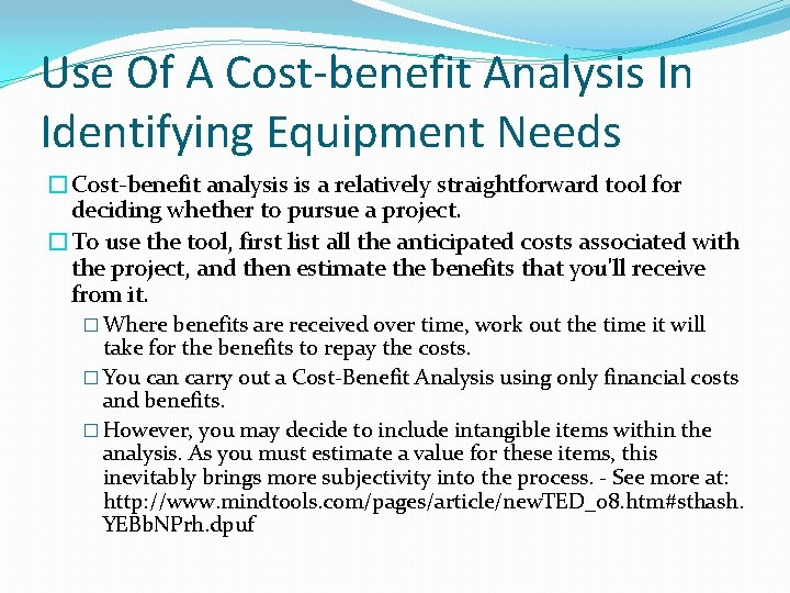 Use Of A Cost-benefit Analysis In Identifying Equipment Needs �Cost-benefit analysis is a relatively