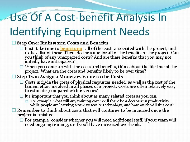 Use Of A Cost-benefit Analysis In Identifying Equipment Needs � Step One: Brainstorm Costs