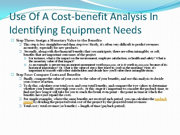 Use Of A Cost-benefit Analysis In Identifying Equipment Needs � Step Three: Assign a