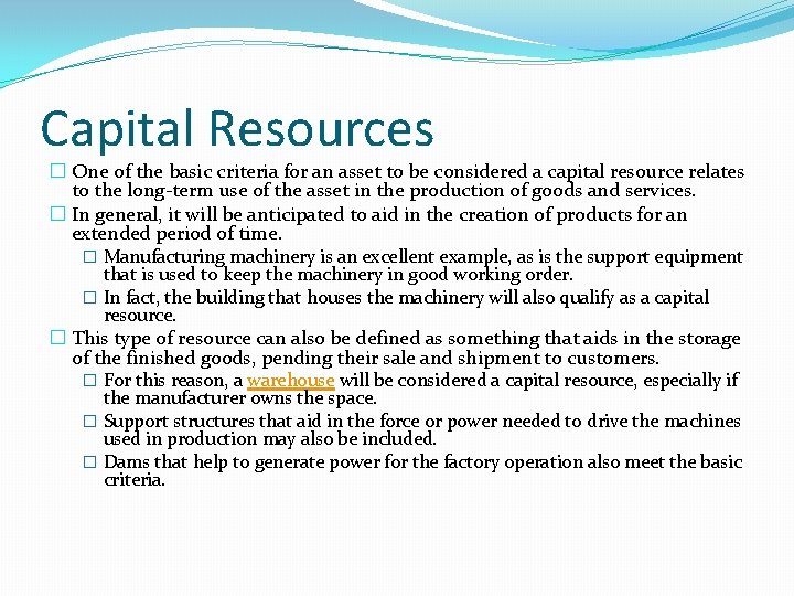 Capital Resources � One of the basic criteria for an asset to be considered