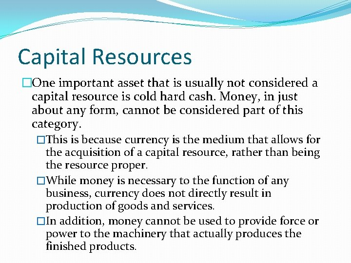 Capital Resources �One important asset that is usually not considered a capital resource is