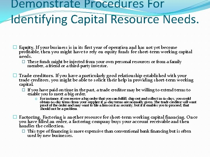 Demonstrate Procedures For Identifying Capital Resource Needs. � Equity. If your business is in