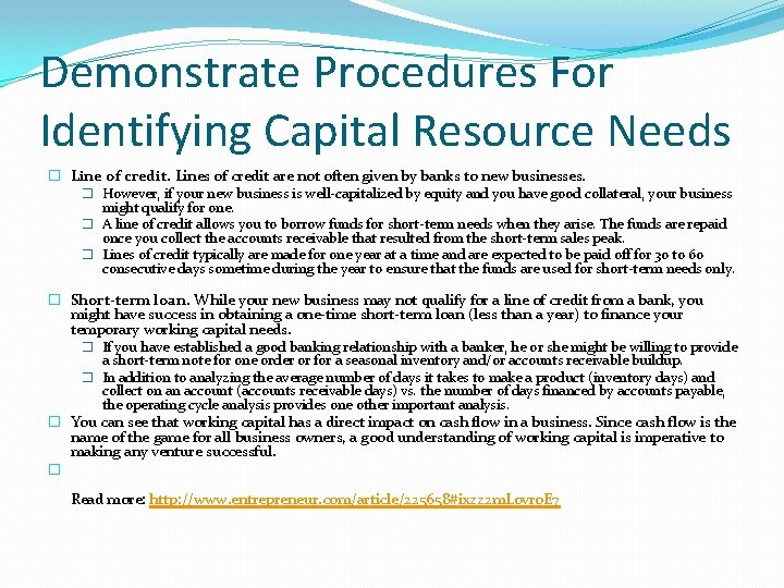 Demonstrate Procedures For Identifying Capital Resource Needs � Line of credit. Lines of credit