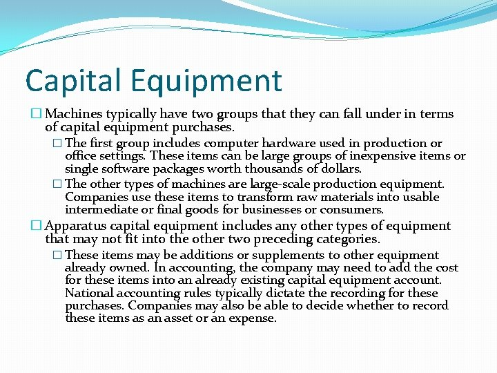 Capital Equipment � Machines typically have two groups that they can fall under in