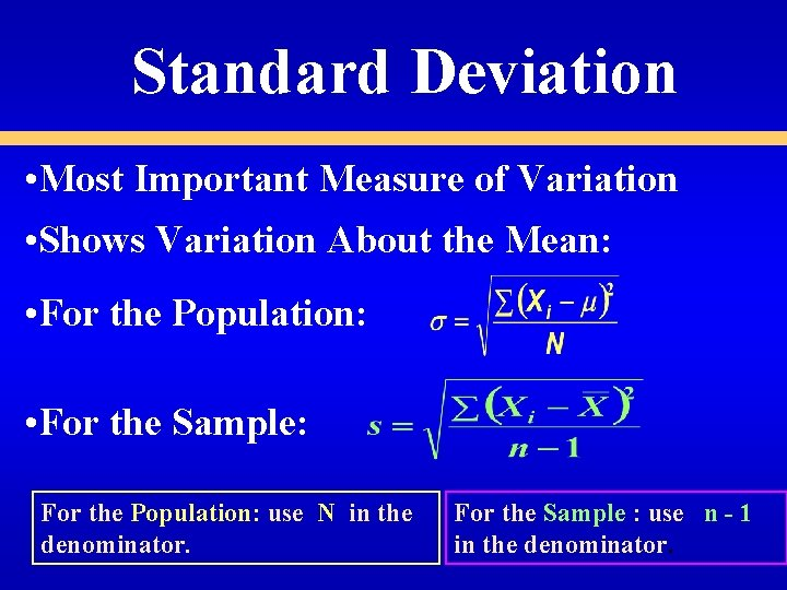 Standard Deviation • Most Important Measure of Variation • Shows Variation About the Mean: