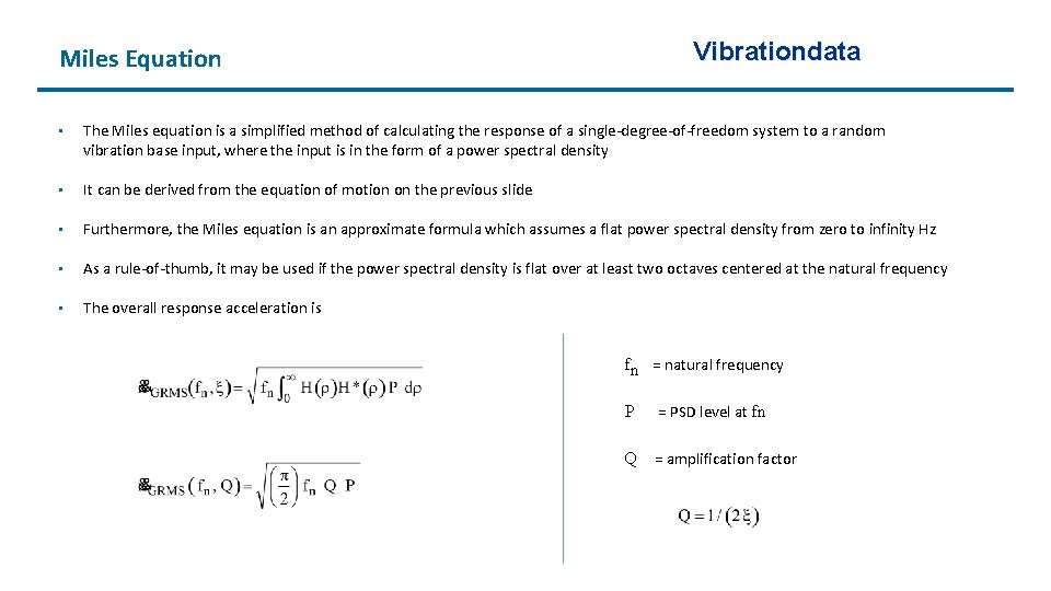 Miles Equation Vibrationdata • The Miles equation is a simplified method of calculating the