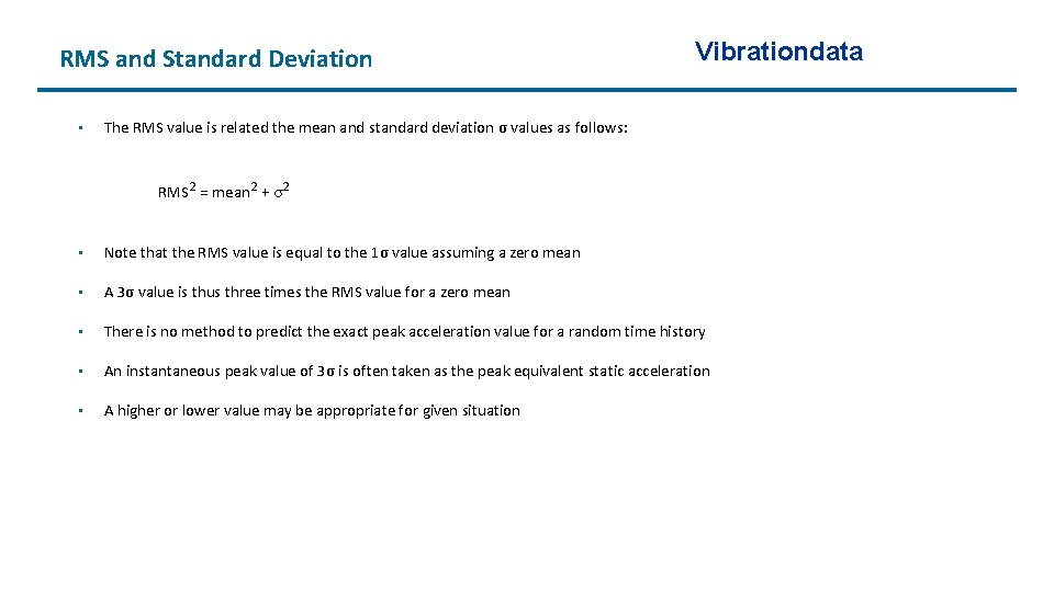 RMS and Standard Deviation • Vibrationdata The RMS value is related the mean and