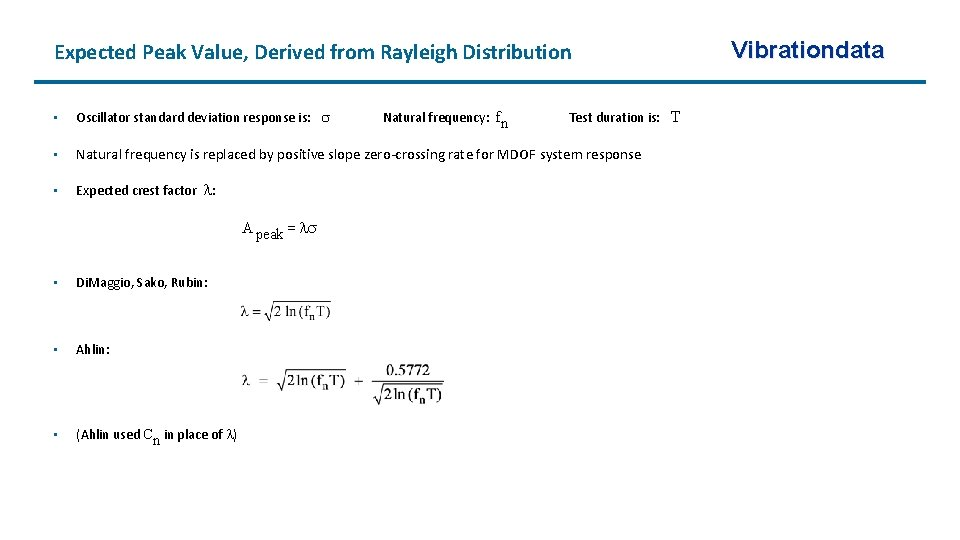 Expected Peak Value, Derived from Rayleigh Distribution • Oscillator standard deviation response is: Natural