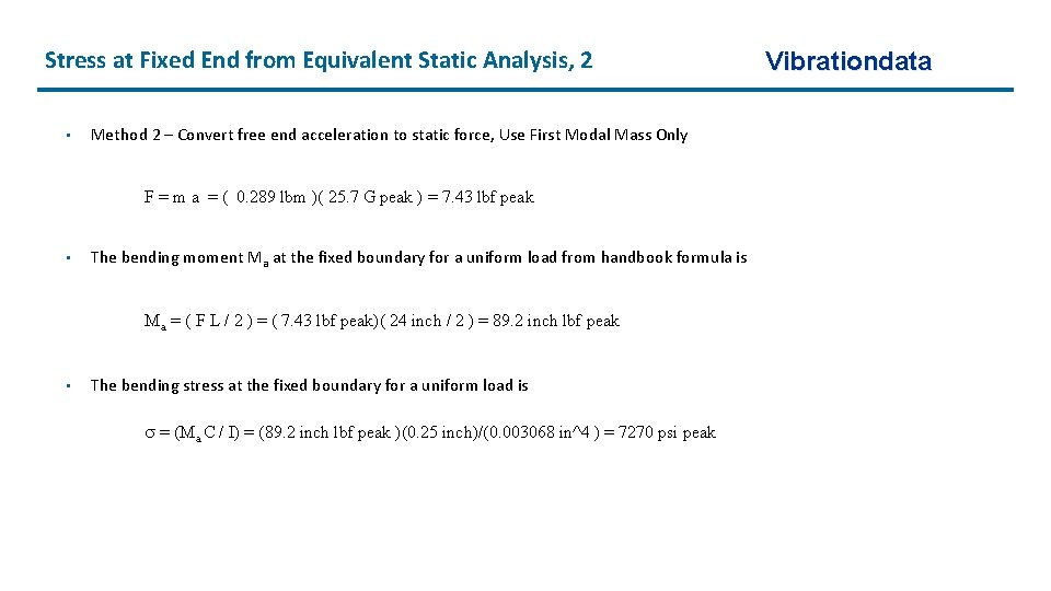 Stress at Fixed End from Equivalent Static Analysis, 2 • Method 2 –