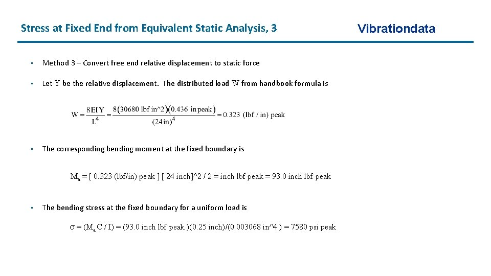 Stress at Fixed End from Equivalent Static Analysis, 3 • Method 3 –