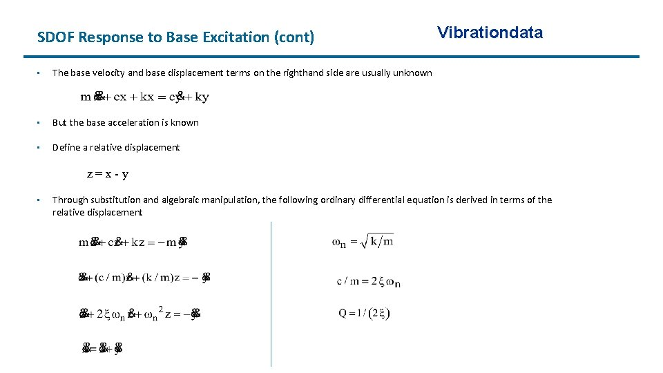 SDOF Response to Base Excitation (cont) • The base velocity and base displacement terms