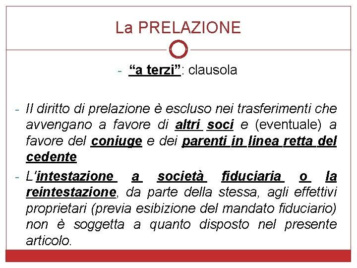 """La PRELAZIONE - """"a terzi"""": clausola - Il diritto di prelazione è escluso nei"""