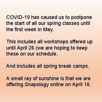 COVID-19 has caused us to postpone the start of all our spring classes until