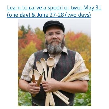Learn to carve a spoon or two: May 31 (one day) & June 27