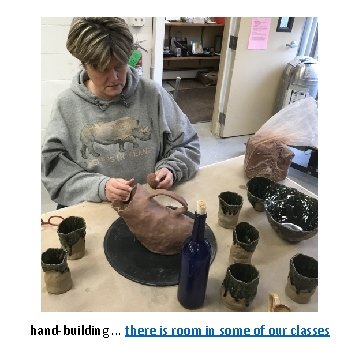 hand-building. . . there is room in some of our classes