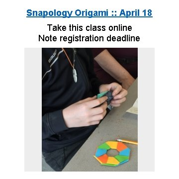 Snapology Origami : : April 18 Take this class online Note registration deadline