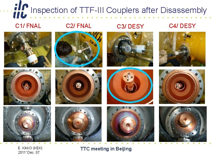 Inspection of TTF-III Couplers after Disassembly C 1/ FNAL C 2/ FNAL C 3/