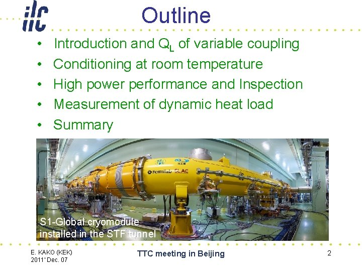 Outline • • • Introduction and QL of variable coupling Conditioning at room temperature