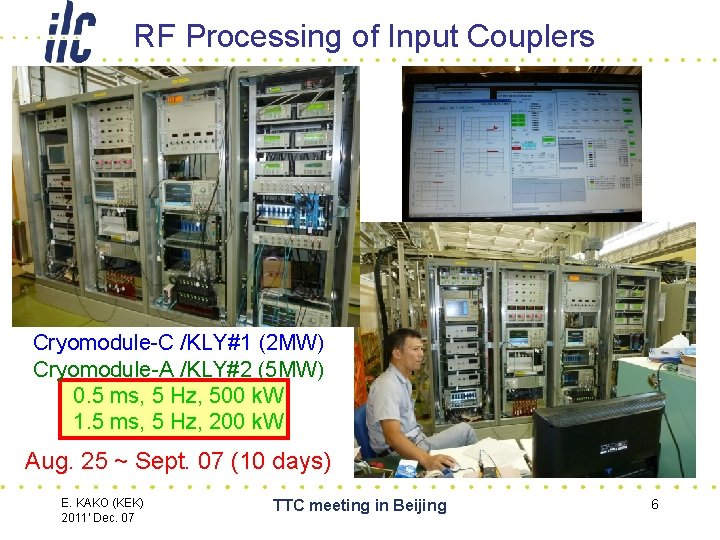 RF Processing of Input Couplers Cryomodule-C /KLY#1 (2 MW) Cryomodule-A /KLY#2 (5 MW) 0.