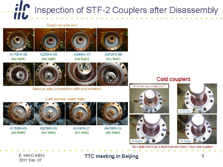 Inspection of STF-2 Couplers after Disassembly Cold couplers E. KAKO (KEK) 2011' Dec. 07