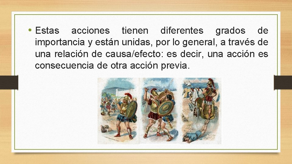 • Estas acciones tienen diferentes grados de importancia y están unidas, por lo