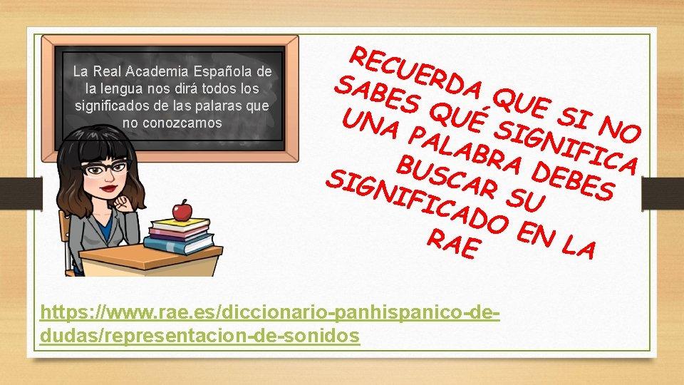 La Real Academia Española de la lengua nos dirá todos los significados de las