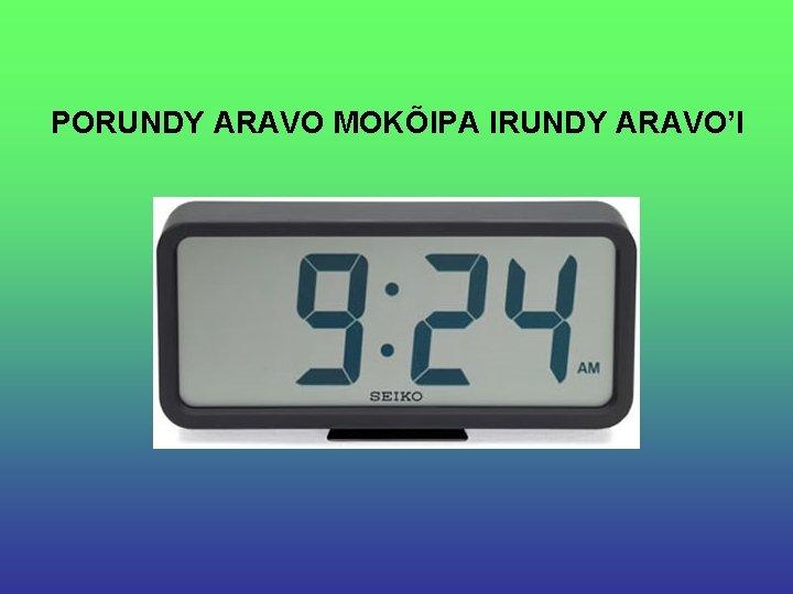 PORUNDY ARAVO MOKÕIPA IRUNDY ARAVO'I