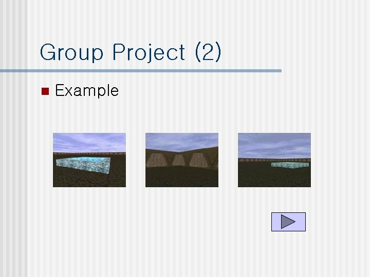 Group Project (2) n Example