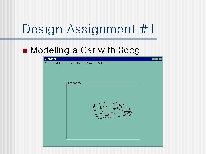Design Assignment #1 n Modeling a Car with 3 dcg