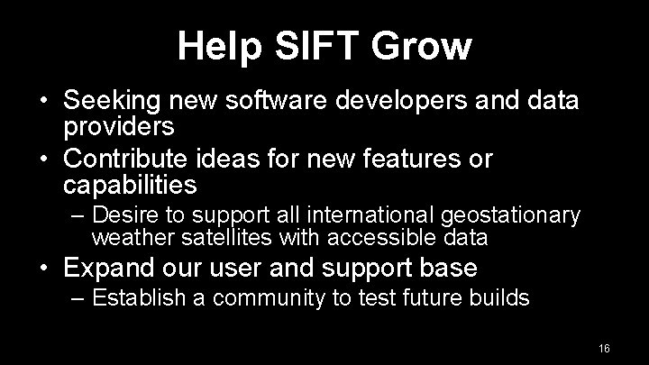 Help SIFT Grow • Seeking new software developers and data providers • Contribute ideas