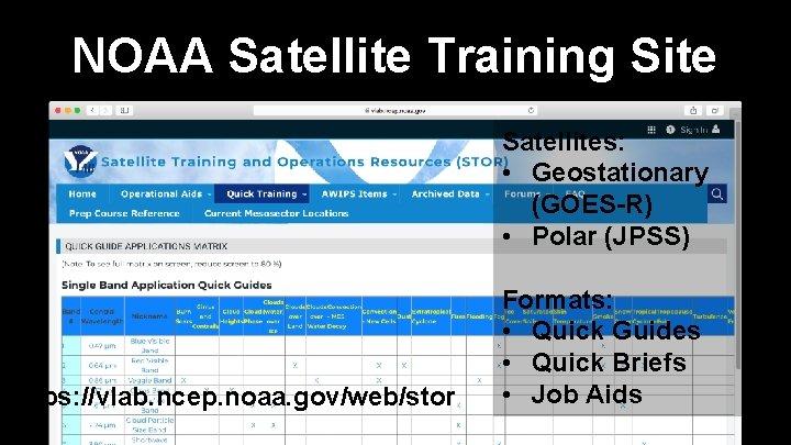 NOAA Satellite Training Site Satellites: • Geostationary (GOES-R) • Polar (JPSS) https: //vlab. ncep.