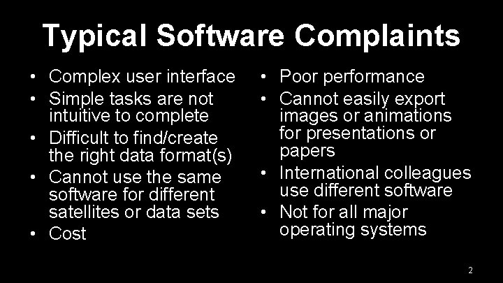 Typical Software Complaints • Complex user interface • Simple tasks are not intuitive to