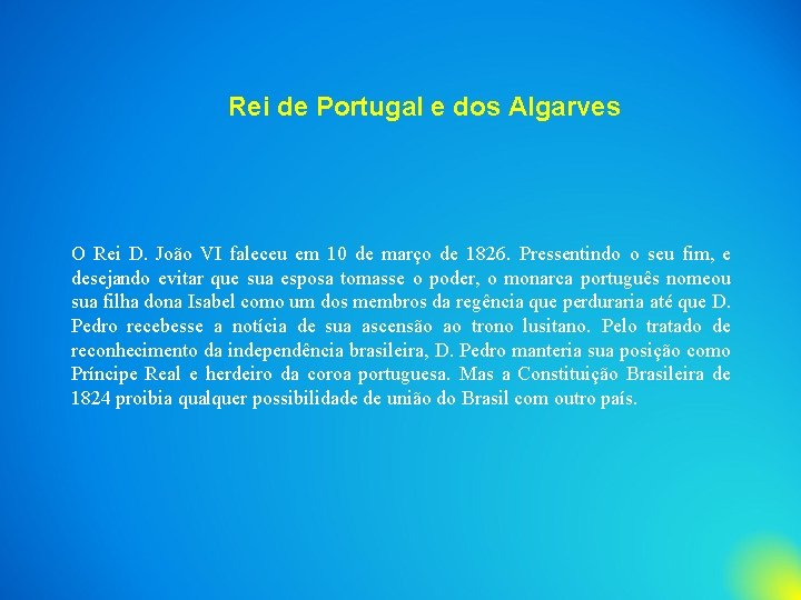 Rei de Portugal e dos Algarves O Rei D. João VI faleceu em 10