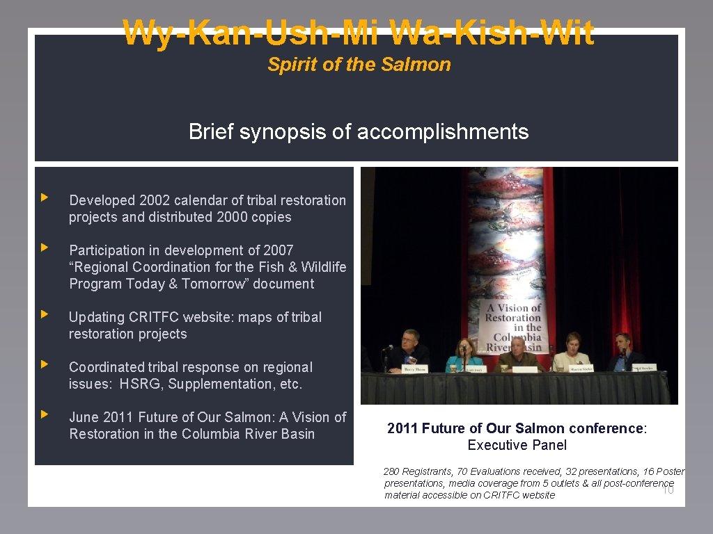 Wy-Kan-Ush-Mi Wa-Kish-Wit Spirit of the Salmon Brief synopsis of accomplishments Developed 2002 calendar of