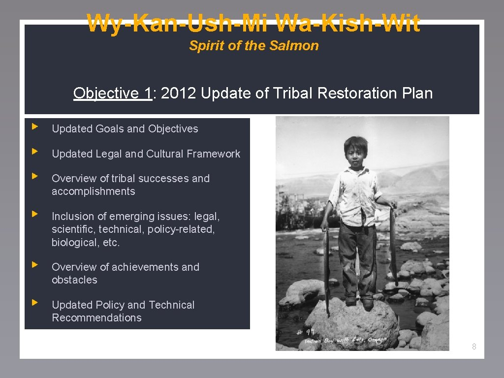 Wy-Kan-Ush-Mi Wa-Kish-Wit Spirit of the Salmon Objective 1: 2012 Update of Tribal Restoration Plan
