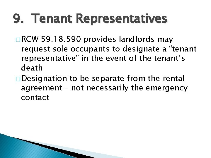 9. Tenant Representatives � RCW 59. 18. 590 provides landlords may request sole occupants