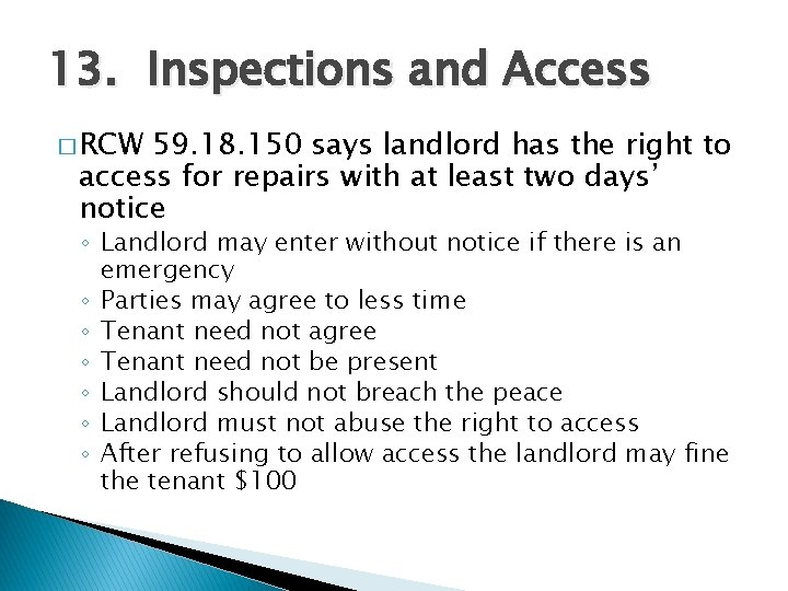 13. Inspections and Access � RCW 59. 18. 150 says landlord has the right