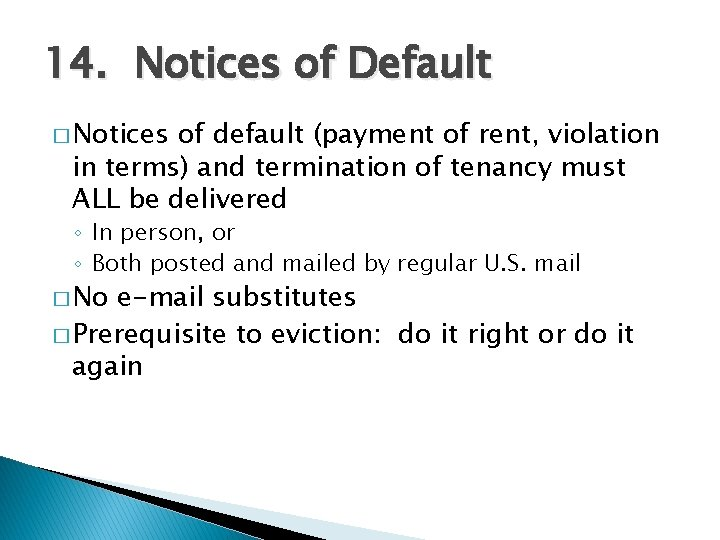 14. Notices of Default � Notices of default (payment of rent, violation in terms)