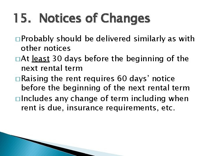 15. Notices of Changes � Probably should be delivered similarly as with other notices