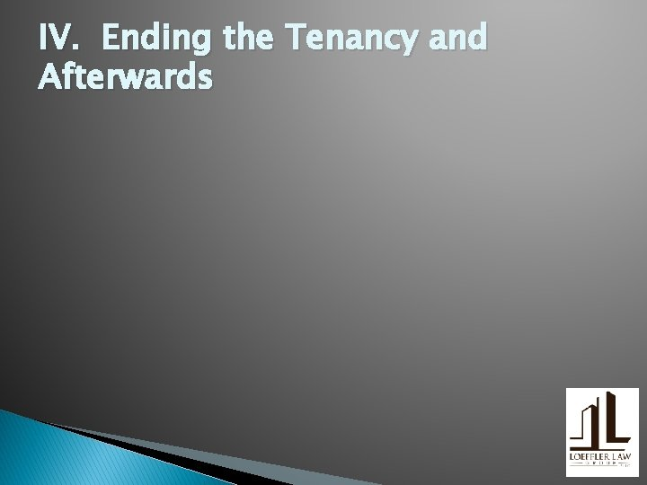 IV. Ending the Tenancy and Afterwards