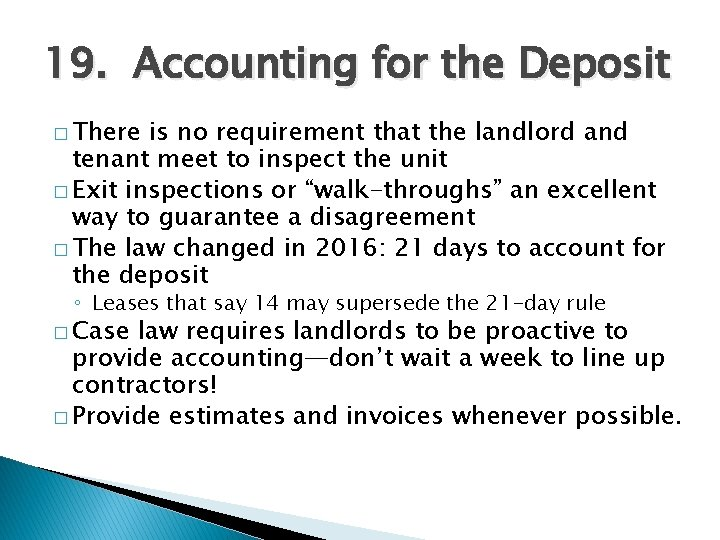 19. Accounting for the Deposit � There is no requirement that the landlord and