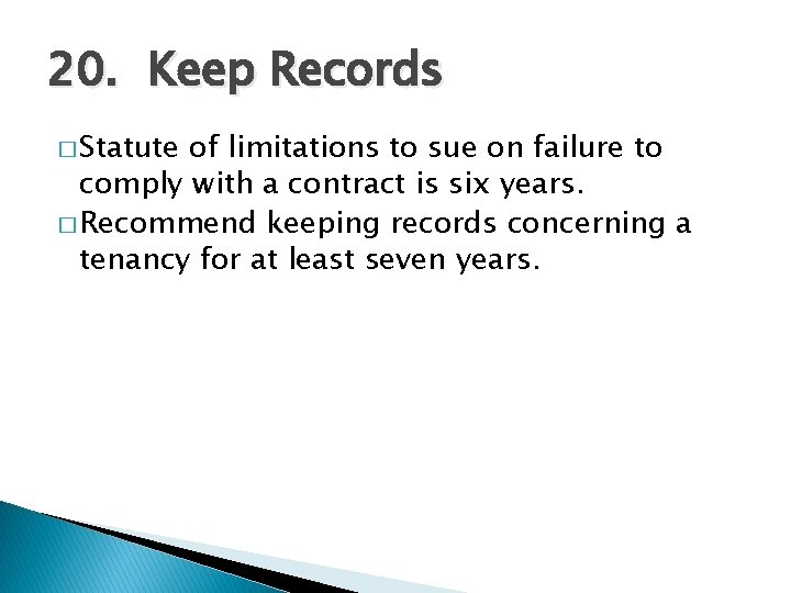 20. Keep Records � Statute of limitations to sue on failure to comply with