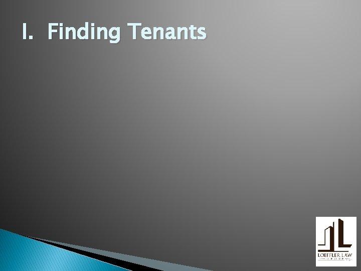 I. Finding Tenants