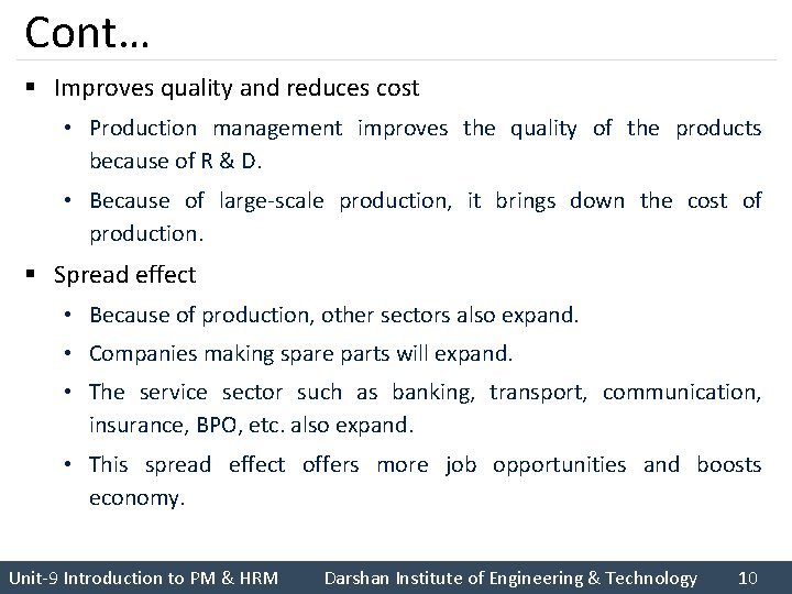 Cont… § Improves quality and reduces cost • Production management improves the quality of