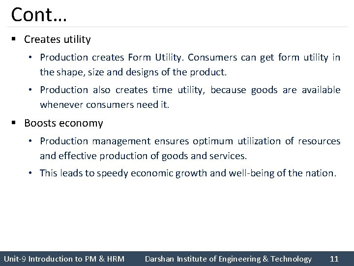 Cont… § Creates utility • Production creates Form Utility. Consumers can get form utility