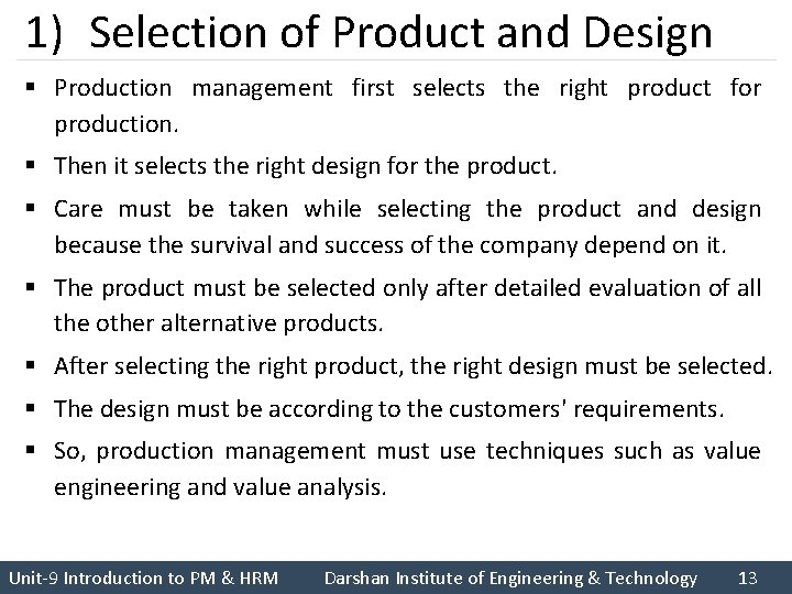 1) Selection of Product and Design § Production management first selects the right product