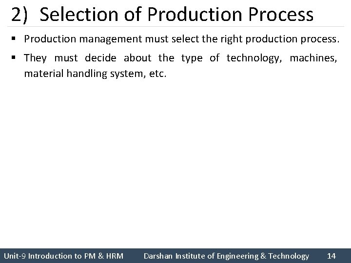2) Selection of Production Process § Production management must select the right production process.