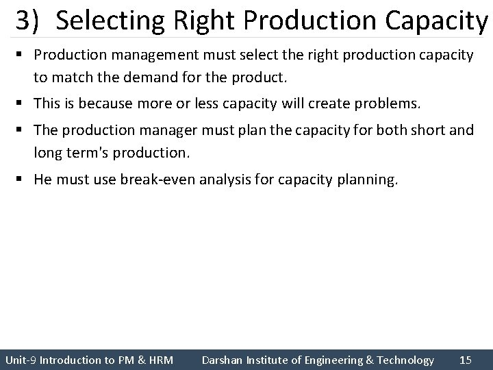 3) Selecting Right Production Capacity § Production management must select the right production capacity